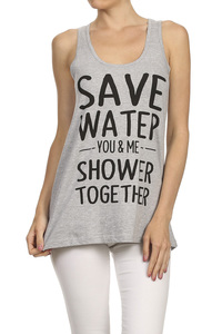 SAVE WATER YOU & ME SHOWER TOGETHER SLEEVELESS GRAPHIC TEE